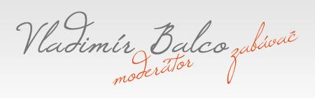 Vlado Balco, moderátor zabávač